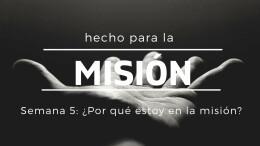 ¿Por qué estoy en la misión?