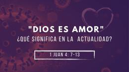 """""""Dios es Amor"""" ¿Qúe significa actualmente?"""