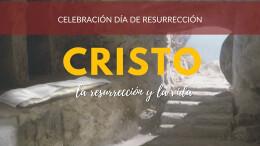 Cristo, la resurrección y la vida